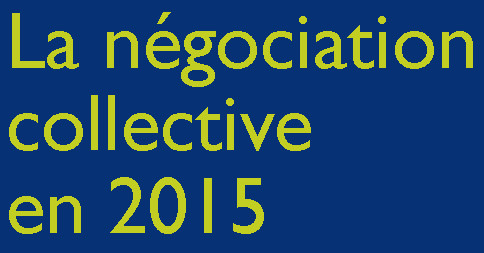 Bilan de la négociation collective 2015 : la protection sociale à l'affiche !